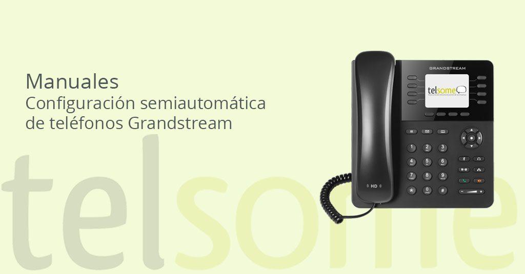 manual configuración semiautomática de teléfonos empresariales Grandstream