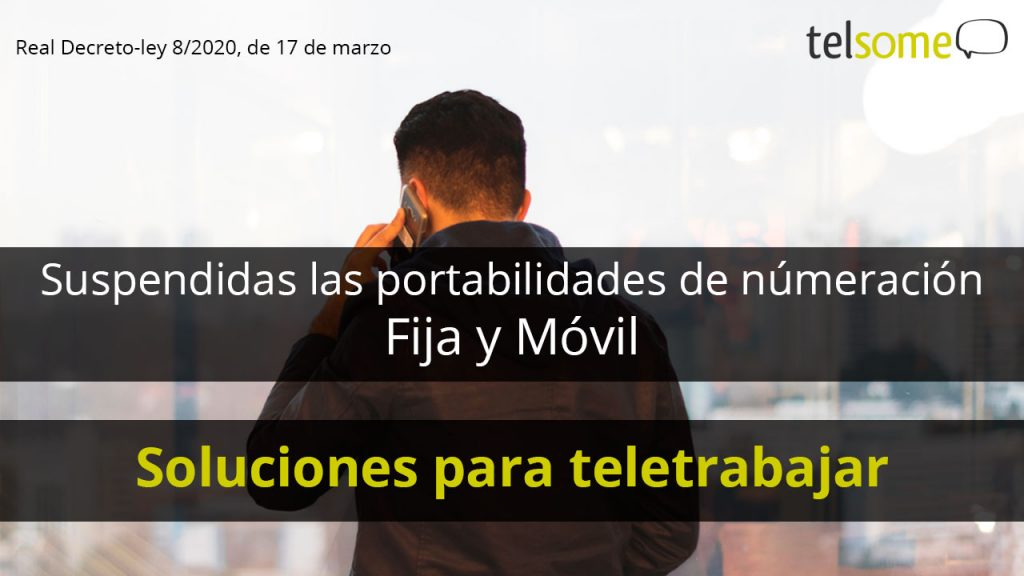 Suspendidas las portabilidades de numeración fija y móvil: solución para teletrabajar.