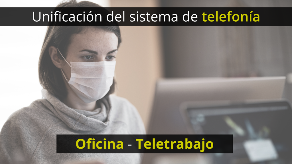 unificacion sistema telefonia oficina teletrabajo